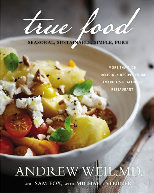 andrew weil's cookbook 'true food,' and his tuscan kale salad ...