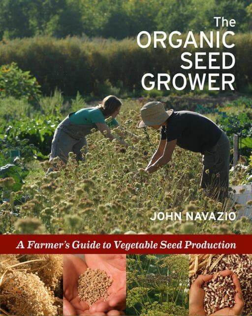 """The Organic Seed Grower"" by Dr. John Navazio"