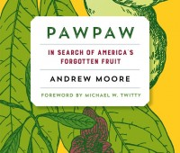 discovering pawpaws, with andy moore