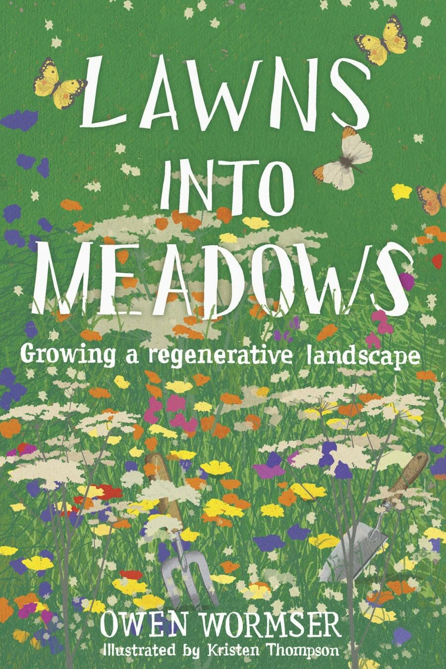 Turning Lawns Into Meadows With Owen Wormser A Way To Garden